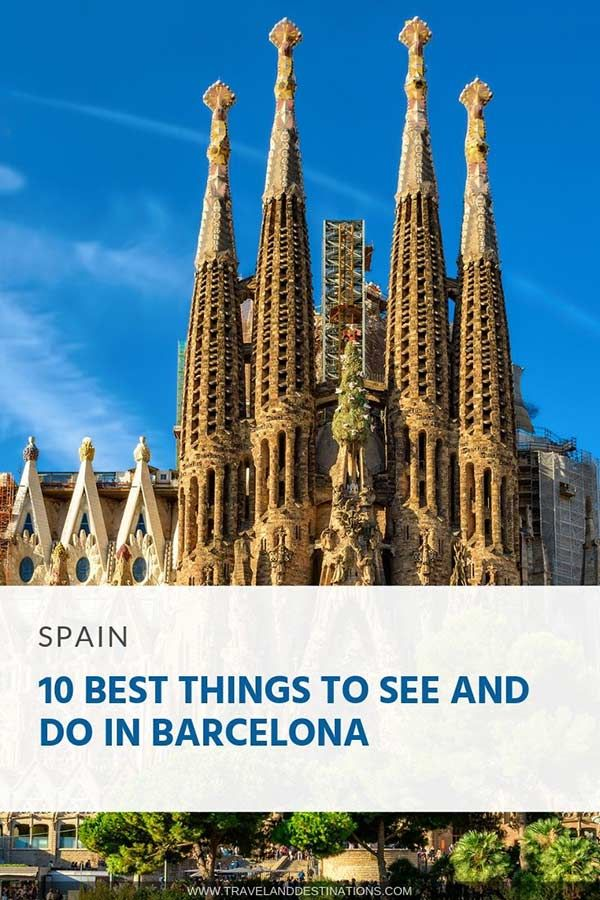 10 Best Things To See And Do In Barcelona Spain Europe Travel