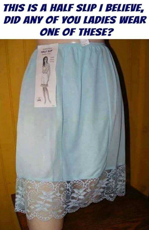 I had a white and black slip. I wore them through my early twenties, when stocking were still a must