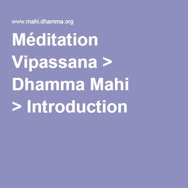 Méditation Vipassana > Dhamma Mahi >Introduction