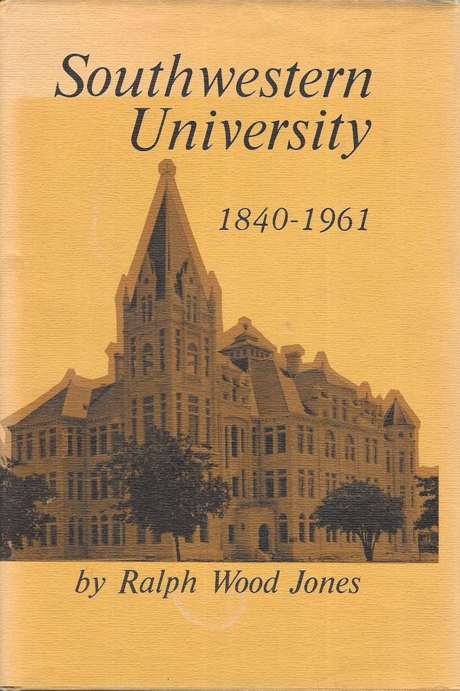 Southwestern University 1840-1961 by Ralph Wood 1973 Hardcover Signed