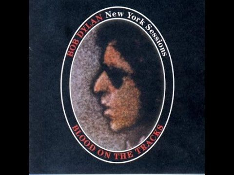 Bob Dylan - The New York Sessions / Blood On The Tapes (Blood On The Tracks Sessions) - YouTube