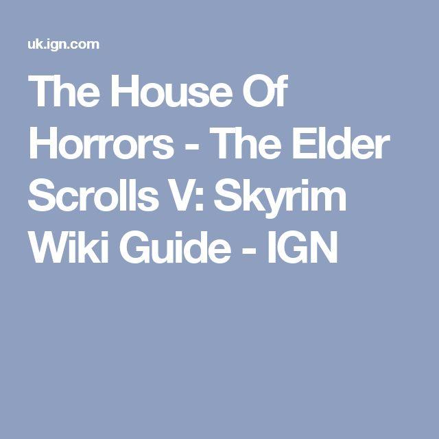 The House Of Horrors - The Elder Scrolls V: Skyrim Wiki Guide - IGN