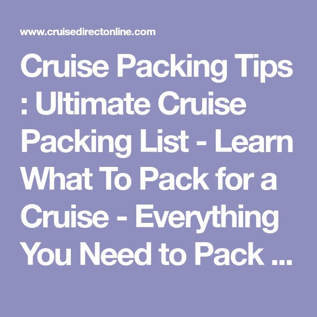 Cruise Packing Tips : Ultimate Cruise Packing List - Learn What To Pack for a Cruise - Everything You Need to Pack for your Cruise Vacation|Add Your Own Packing Tips|Cruise Reviews|Cruise Line And Cruise Ship Ratings