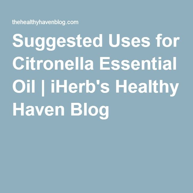 Suggested Uses for Citronella Essential Oil | iHerb's Healthy Haven Blog