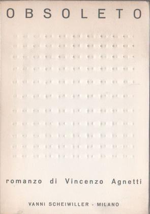 AGNETTI Vincenzo (1926-1981), Obsoleto. Milano, All'insegna del pesce d'oro, (Denarratori (1)), 1968.