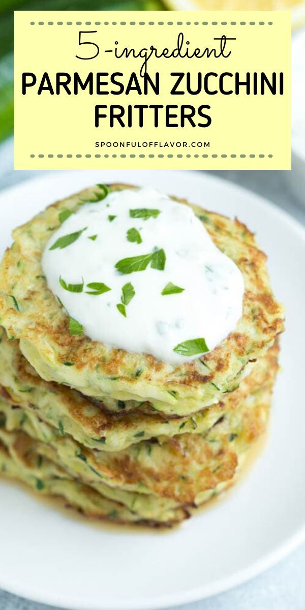5 Ingredient Parmesan Zucchini Fritters With Lemon Garlic Yogurt Sauce In 2020 Zucchini Fritters Fritter Recipes Vegan Recipes Easy