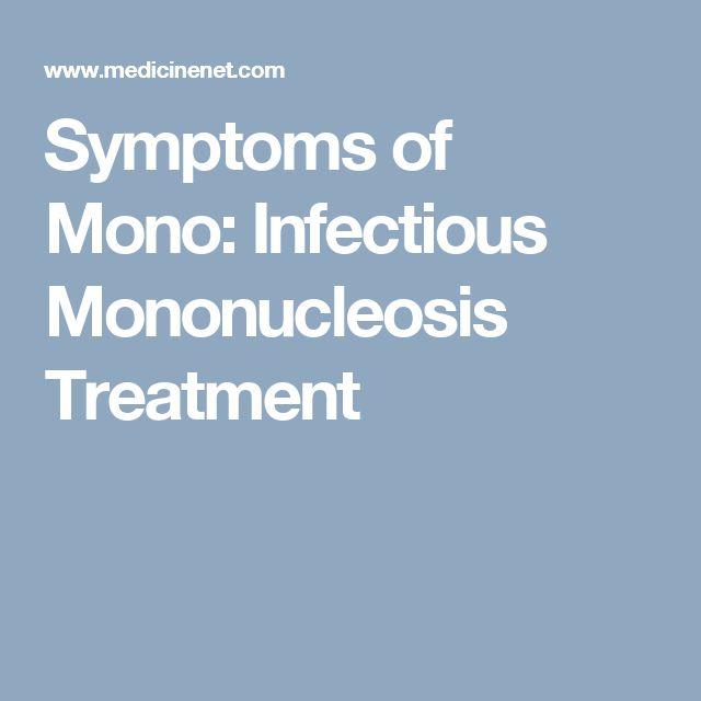 Symptoms of Mono: Infectious Mononucleosis Treatment