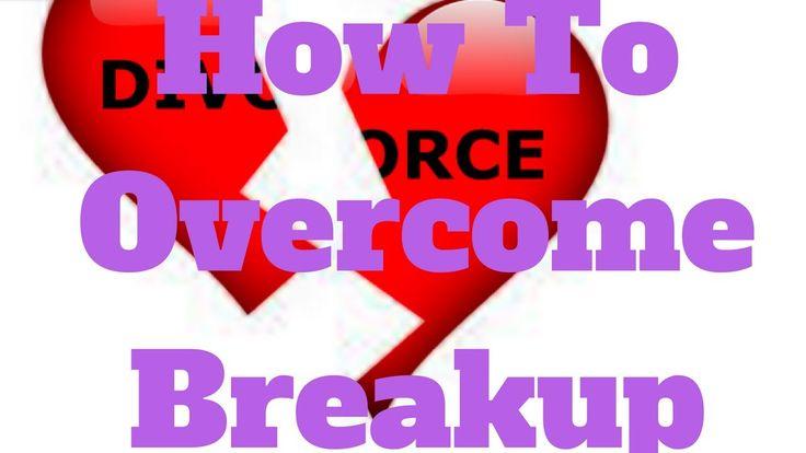 How To Overcome Breakup
