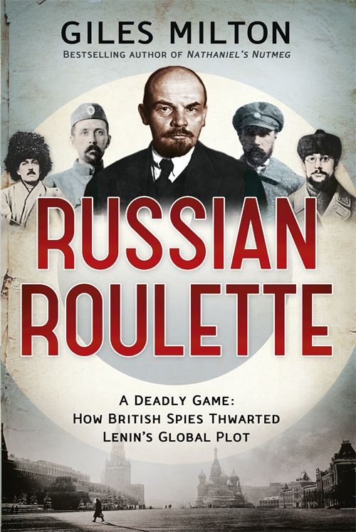 Front cover of Russian Roulette by Giles Milton, out 29th August ~Repinned Via HE Brinkley