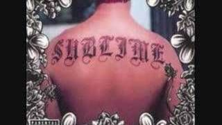 "Sublime - Caress Me Down...""then she pulled out my mushroom tip"" lol"