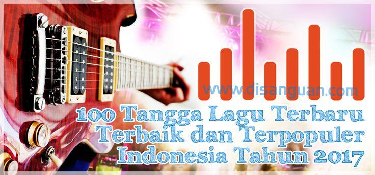 100 Tangga Lagu Terbaru Terbaik Terpopuler Indonesia Bulan November 2017 Versi JOOX