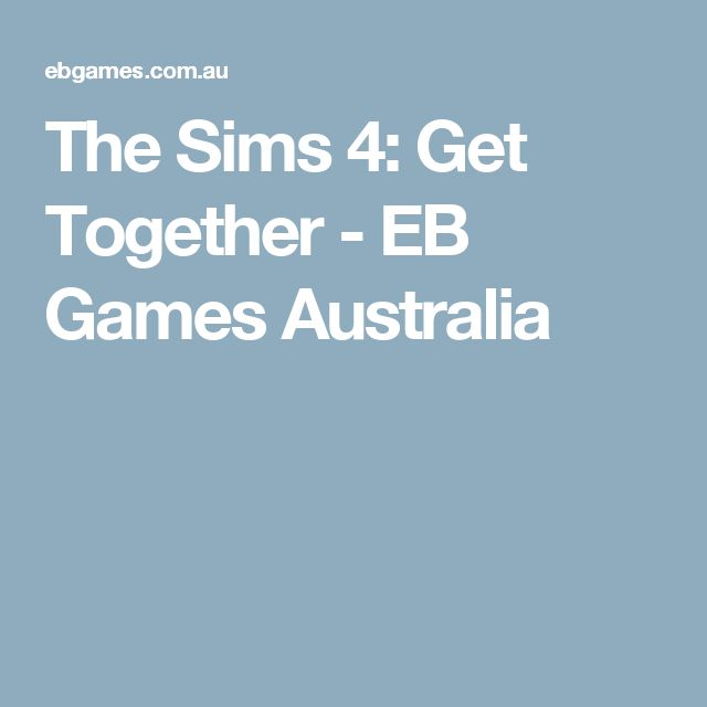 The Sims 4: Get Together - EB Games Australia