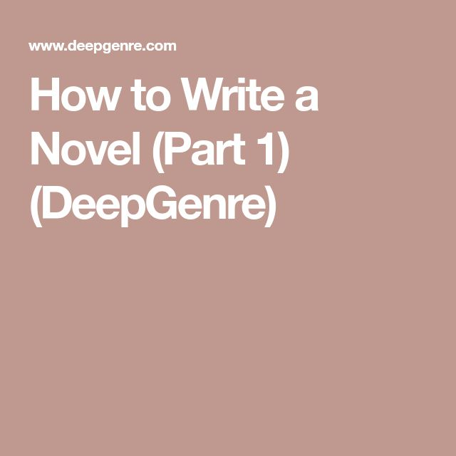 How to Write a Novel (Part 1) (DeepGenre)