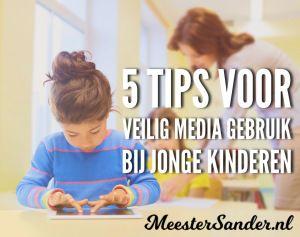 5 tips voor veilig media gebruik bij jonge kinderen door Meestersander.nl