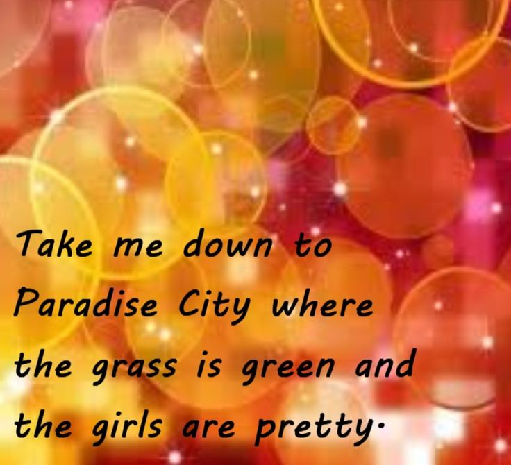 Guns N Roses - Paradise City - song lyrics, song quots, songs, music lyrics, music quotes, music