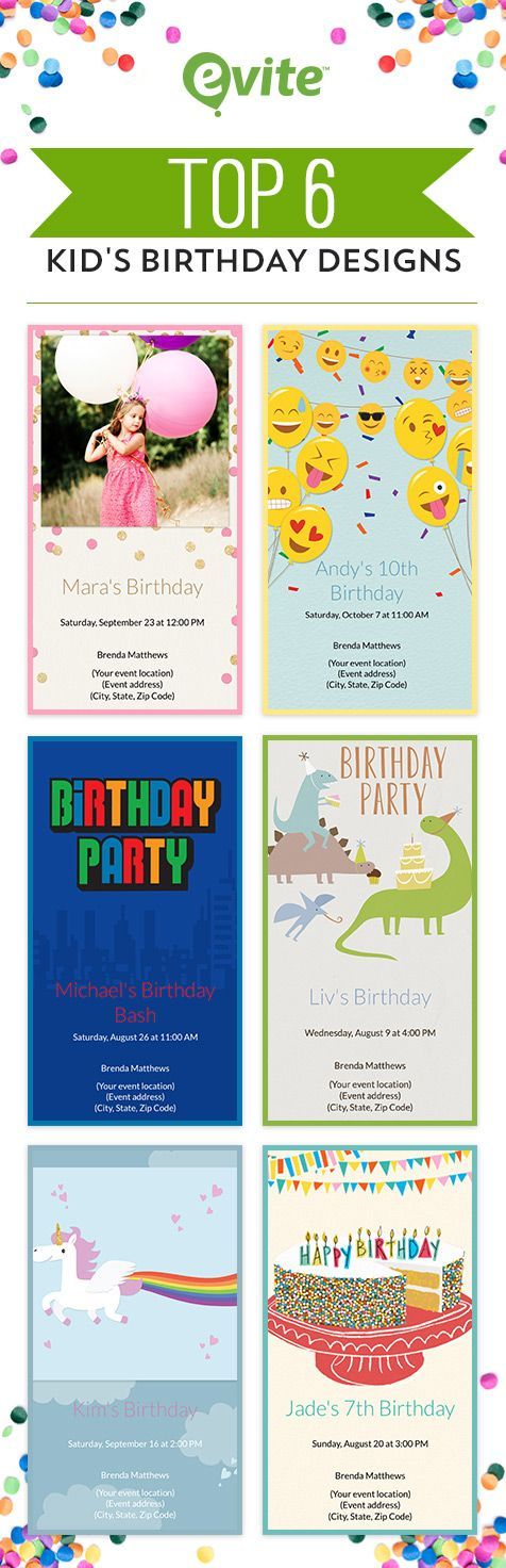 These are the top 6 free paperless Evite designs for kid's birthday. Throwing a birthday party for your little one can feel like a big deal, but with Evite's collection of birthday invitations for kids, it's child's play. With Evite, you can plan a birthday for the books in three easy steps: Just choose a design, send to friends and family, and start celebrating with our kids' birthday party ideas.