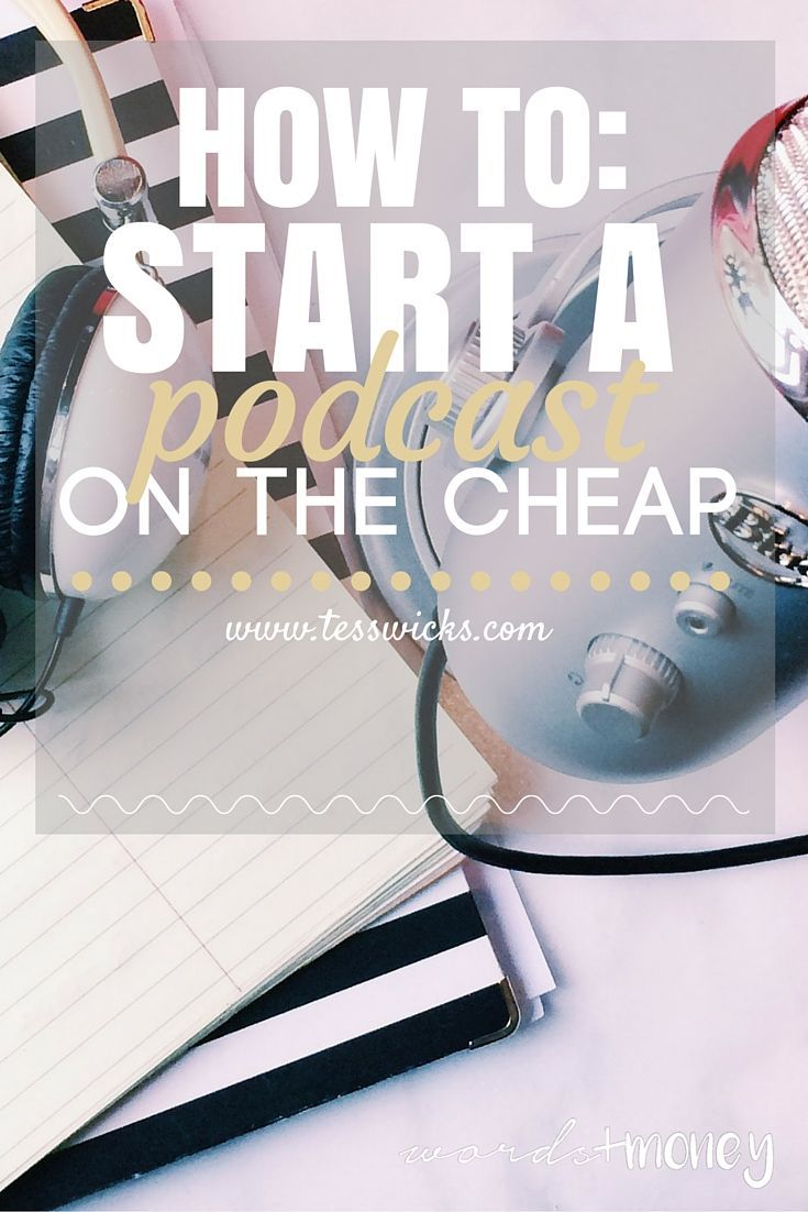 How To Start A Podcast On The Cheap