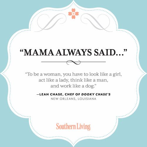 Mama Always Said: Our Favorite Words of Wisdom from Southern Mothers