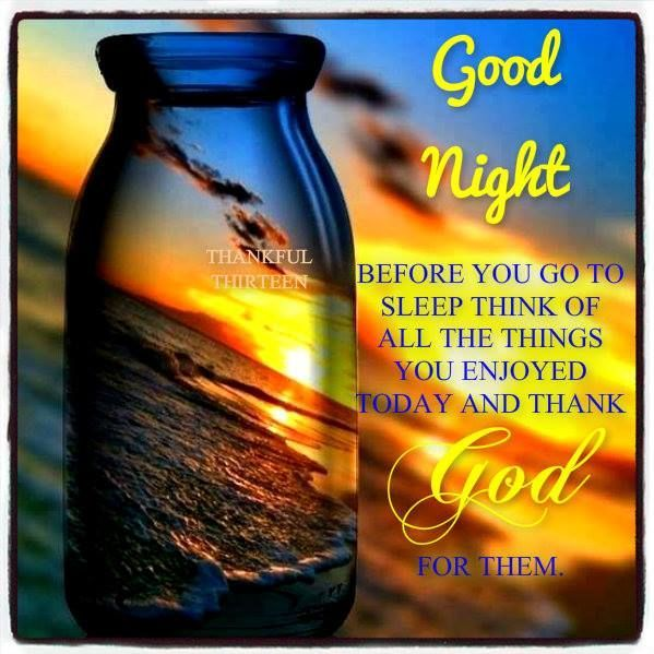 Goodnight Be Thankful Pictures, Photos, and Images for Facebook, Tumblr, Pinterest, and Twitter