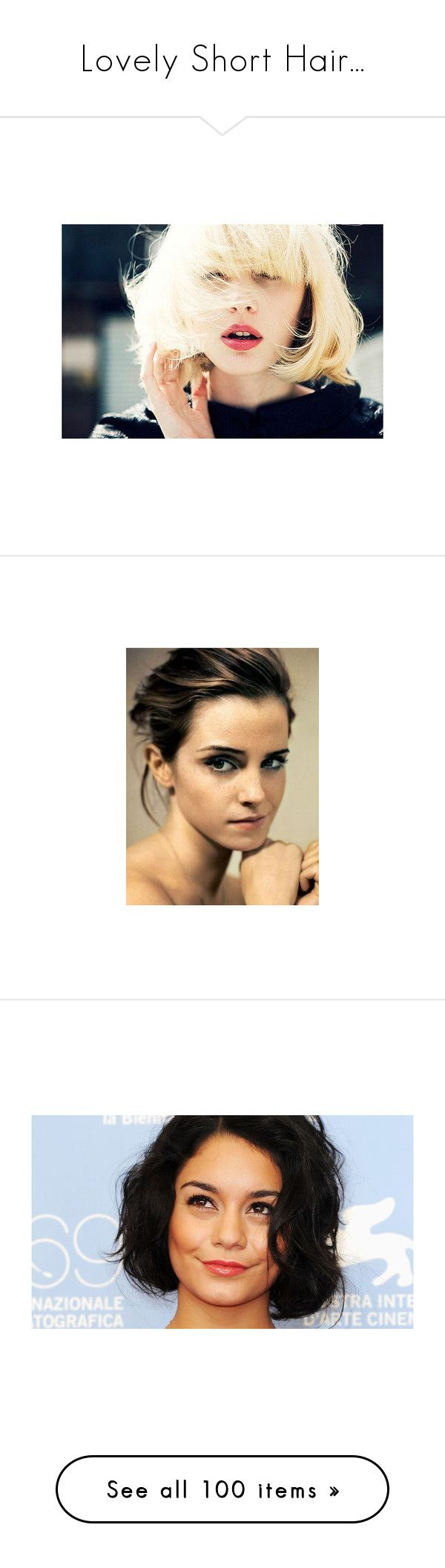 """Lovely Short Hair..."" by nerdfromnarnia ❤ liked on Polyvore featuring pictures, photos, models, people, backgrounds, emma watson, harry potter, fotos, vanessa hudgens and nails"
