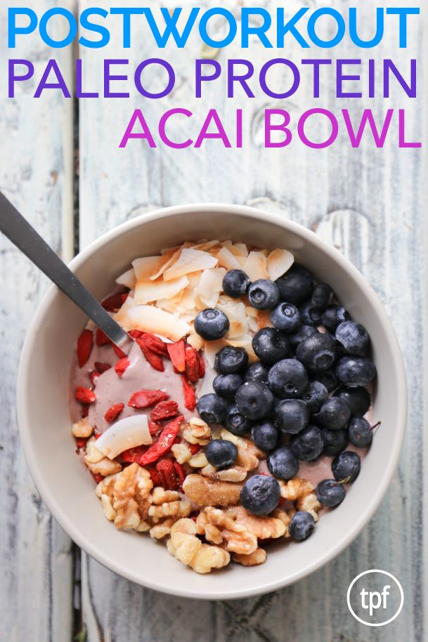 Post Workout Protein Acai Bowl by The Paleo Fix. #paleo