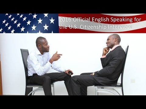 ENGLISH SPEAKING FOR THE U.S. CITIZENSHIP INTERVIEW - YouTube