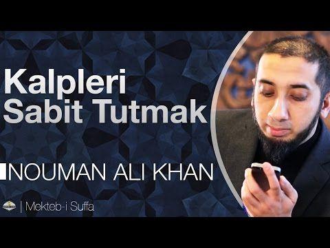 Kalpleri Sabit Tutmak - Nouman Ali Khan