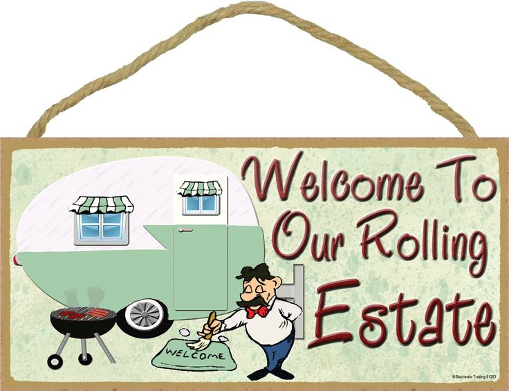 Cute signs can be hung at home or in RVs. This colorful Welcome To Our Rolling Estate Camping Sign measures 5″ x 10″. The adorable retro RV camper design is printed on MDF and a rope hanger is included.