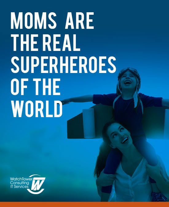 Moms are the real superheroes of the world.