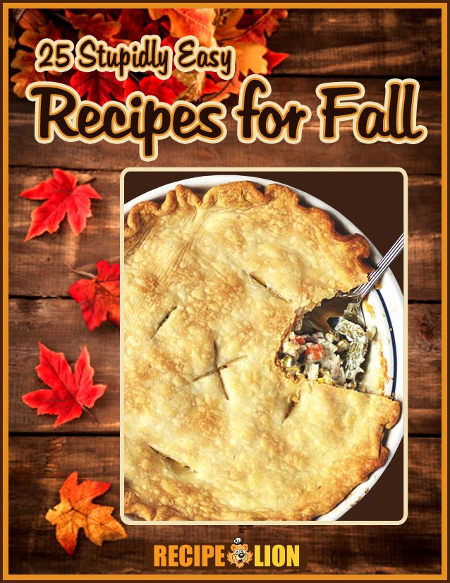 25 Stupidly Easy Recipes for Fall eCookbook - This free printable cookbook includes tons of recipes for comforting dinners, fall side dishes, recipes with apples, and pumpkin dessert recipes.