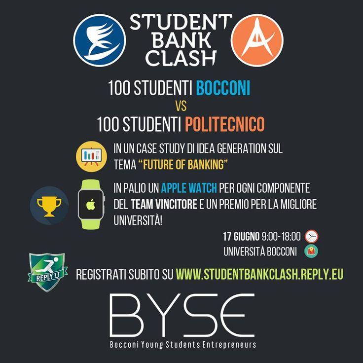 Partnership realizzata da BYSE (Bocconi Young Students Entrepreneurs) per lo Student Bank Clash con REPLY dal 28 maggio 2015