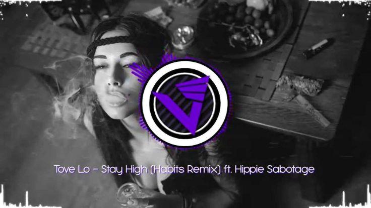 Tove Lo - Habits (Stay High) - Hippie Sabotage Remix with Lyrics