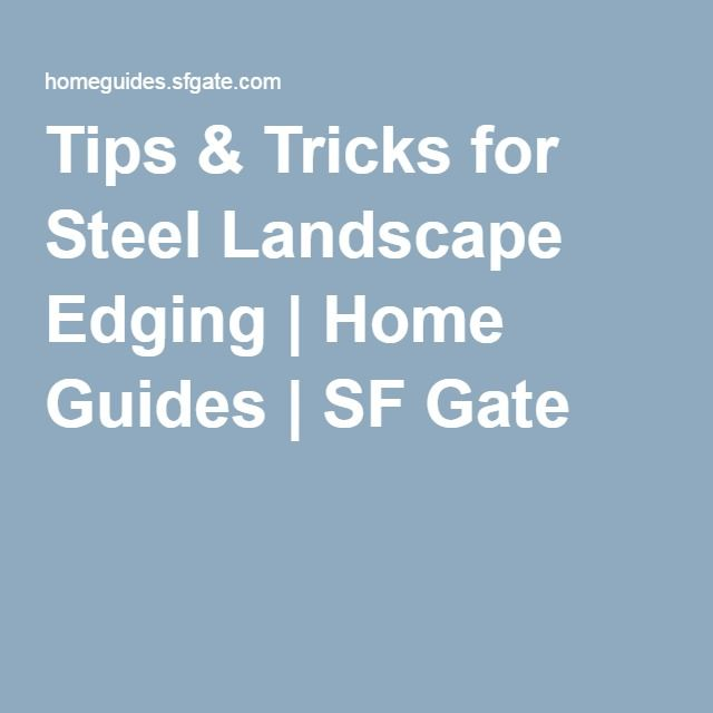 Tips & Tricks for Steel Landscape Edging | Home Guides | SF Gate