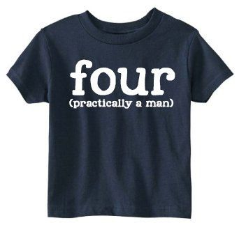 Toddler 4th Birthday Shirt (SOFT) - Four Year Old Birthday Shirt - Four Year Old Funny Shirt for Little Boys - Four (Practically a Man) (14.99 USD) by JackOfNone