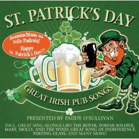 St. Patricks Day! Great Irish Pub Songs: Pres. By Paddy Osullivan: MP3 Downloads
