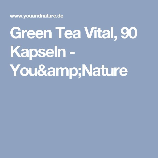 Green Tea Vital, 90 Kapseln - You&Nature