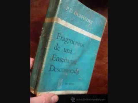 Fragmentos de una enseñanza desconocida - PD Ouspensky 1 de 18 - YouTube
