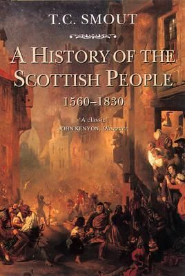 books on Scottish Ancestry  | ... Ink: Review: A History of the Scottish People 1560-1830 by T.C. Smout