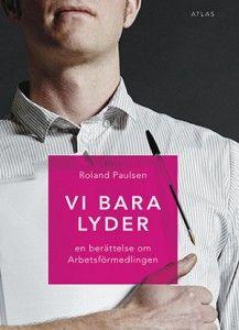 "Roland Paulsen: ""Vi bara lyder"" http://review.ehl.lu.se/ny-studie-om-arbetsformedlingen-vi-bara-lyder/ #RolandPaulsen"