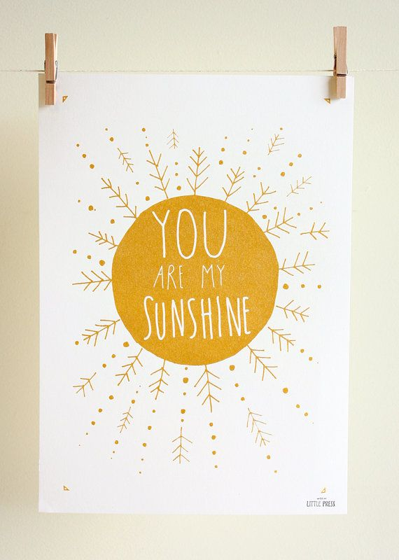 You Are My Sunshine, Print, screenprint, gold, hand pulled ink, hand drawn illustration