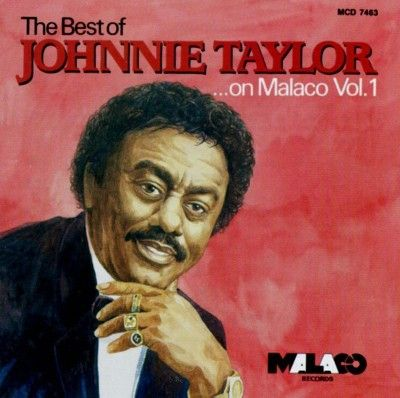 Johnnie Taylor - The Best of Johnnie Taylor on Malaco, Vol. 1 (CD)