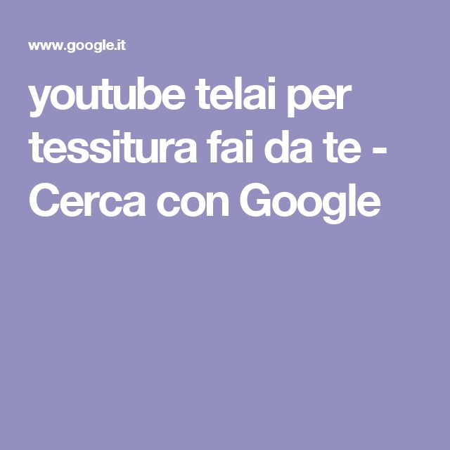 youtube telai per tessitura fai da te - Cerca con Google