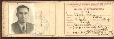 Dopo aver avviato l'attività della Camera del Lavoro di Genova, a partire dall'aprile '45, Carlo è a Roma, alla CGIL, come responsabile dell'ufficio organizzazione, al fianco di Giuseppe Di Vittorio. Qui vediamo il suo tesserino di riconoscimento dell'agosto 1946: tra le firme, quella appunto di Di Vittorio.