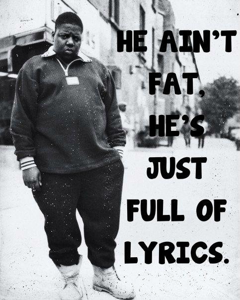 Biggie Smalls Best Quotes: Biggie Smalls Is The Illest