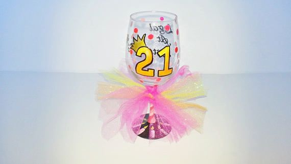 Check out this item in my Etsy shop https://www.etsy.com/listing/520535406/21st-birthday-hot-pink-wine-glass-legal
