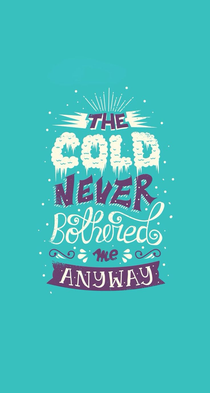 Typography iphone wallpaper tumblr - The Cold Never Bother Me Anyway Frozenwallpaper Iphonewallpaper