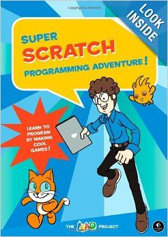 Super Scratch Programming Adventure!: Learn to Program By Making Cool Games: The LEAD Project: 9781593274092: AmazonSmile: Books