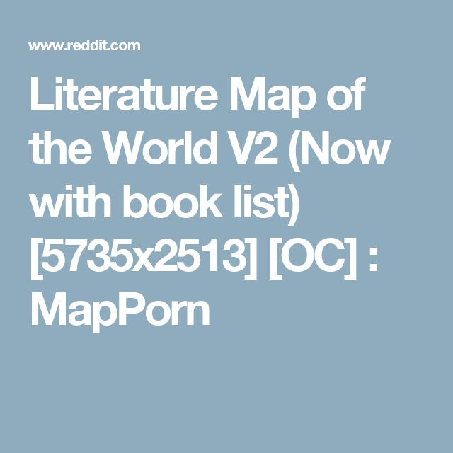 Literature Map Of The World.Literature Map Of The World V2 Now With Book List 5735x2513 Oc