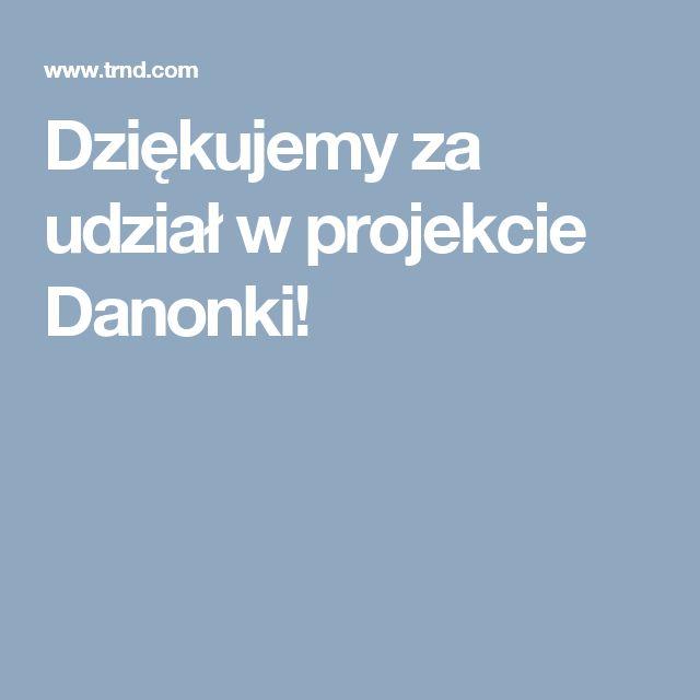 Dziękujemy za udział w projekcie Danonki!
