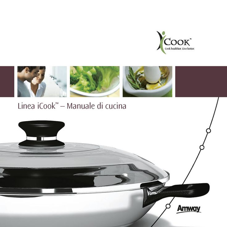 iCook™ Manuale di Cucina | Amway Disponibile su http://www.amway.it/product/202368,icook-manuale-di-cucina#.UmUHU1DwmSo